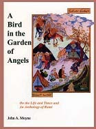 A Bird in the Garden of Angels: On the Life and Times and an Anthology of Rumi