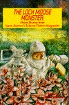 The Loch Moose Monster: More Stories from Isaac Asimov's Science Fiction Magazine