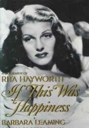 If This Was Happiness: A Biography of Rita Hayworth Pdf Book