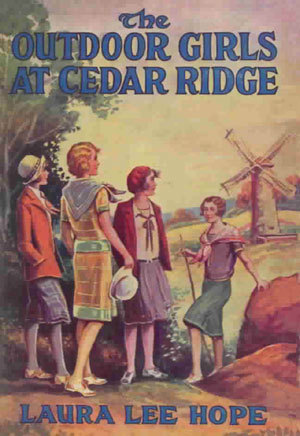 The Outdoor Girls at Cedar Ridge; or, The Mystery of the Old Windmill