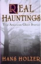 Real Hauntings: America's True Ghost Stories