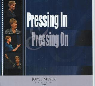 Pressing In Pressing On