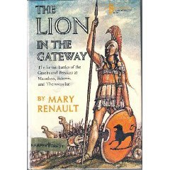The Lion in the Gateway: The Heroic Battles of the Greeks and Persians at Marathon, Salamis and Thermopylae