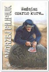 Weźmisz czarno kure... (Kroniki Jakuba Wędrowycza, #3)