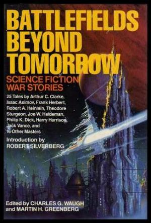 Battlefields Beyond Tomorrow: Science Fiction War Stories