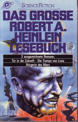 Das Grosse Robert A. Heinlein Lesebuch