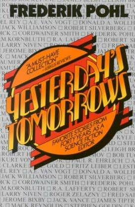 Yesterday's Tomorrows: Favorite Stories from Forty Years as a Science Fiction Editor