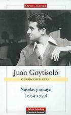 Novelas Y Ensayo 1954-1959 (Obras Completas de Juan Goystilo #1)