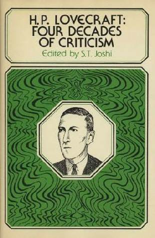 H.P. Lovecraft: Four Decades of Criticism