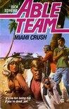 Miami Crush (Able Team, #28)