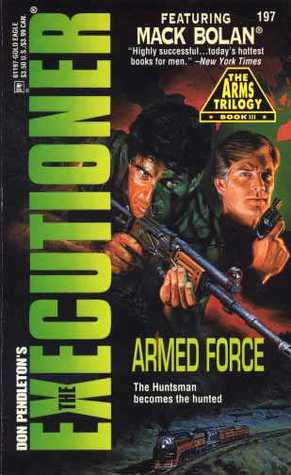 Armed Force (Mack Bolan The Executioner, #197)