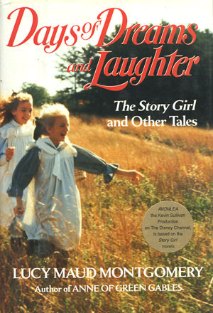 Days of Dreams and Laughter: The Story Girl and Other Tales