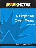 A Prayer for Owen Meany (SparkNotes Literature Guide)