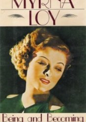 Myrna Loy: Being and Becoming Pdf Book