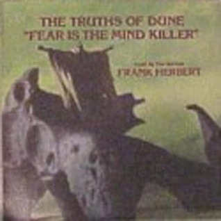 The Truths of Dune: Fear is the Mind Killer