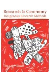 Research Is Ceremony: Indigenous Research Methods Pdf Book