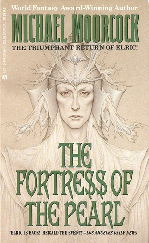 The Fortress of the Pearl (The Elric Saga, #8)