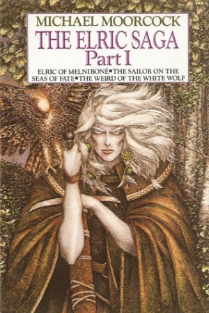 The Elric Saga Part I (Elric Saga, #1-3)