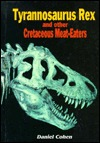 Tyrannosaurus Rex and Other Cretaceous Meat-Eaters