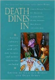 Death Dines In: Sixteen Culinary Capers with All-new Recipes and Author Interviews