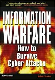 Information Warfare: How to Survive Cyberattacks