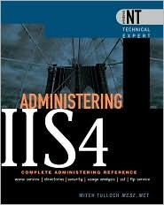 Administering Iis4: Complete Administering Reference