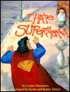I Hate Superman