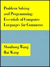 Problem Solving and Programming: Essentials of Computer Languages for Commerce