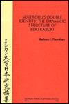 Sukeroku's Double Identity: The Dramatic Structure of EDO Kabuki