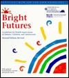 Bright Futures: Guidelines for Health Supervision of Infants Children and Adolescents