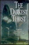 The Darkest Thirst: A Vampire Anthology