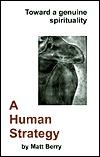 A Human Strategy: Toward a Genuine Spirituality