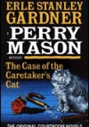 The Case of the Caretaker's Cat  (A Perry Mason Mystery) Pdf Book