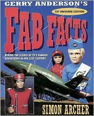 Gerry Anderson's Fab Facts: Behind the Scenes of TV's Famous Adventures in the 21st Century