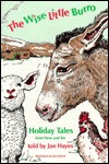 The Wise Little Burro: Holiday Tales from Near and Far