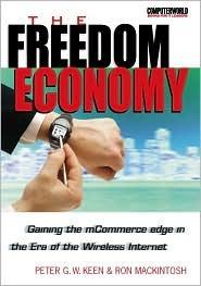 The Freedom Economy: Gaining the McOmmerce Edge in the Era of Wireless Internet
