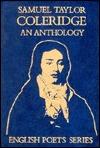 Samuel Taylor Coleridge: An Anthology (English Poet Series)