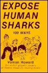 Expose Human Sharks 100 Ways