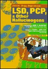 LSD, PCP, and Other Hallucinogens