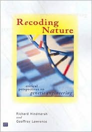 Recoding Nature: Critical Perspectives on Genetic Engineering