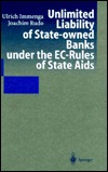Unlimited Liability Of State Owned Banks Under The Ec Rules Of State Aids