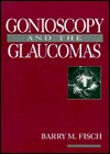 Gonioscopy And The Glaucomas