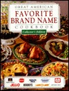 Great American Favorite Brand Name Cookbook: Collector's Edition
