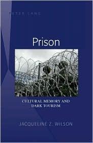 Prison: Cultural Memory and Dark Tourism