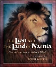 The Lion and the Land of Narnia: Our Adventures in Aslan's World