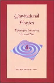 Gravitational Physics: Exploring the Structure of Space and Time