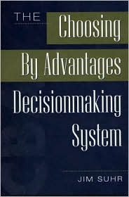 The Choosing By Advantages Decisionmaking System