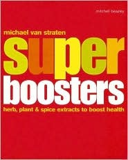 Super Boosters: Herb, Plant, & Spice Extracts to Boost Health