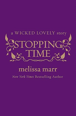 Stopping Time (Wicked Lovely, #2.5)