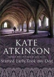 Started Early, Took My Dog (Jackson Brodie, #4) Pdf Book